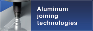 Aluminum joining technologies